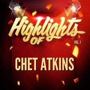 Альбом: Chet Atkins - Highlights of Chet Atkins, Vol. 1