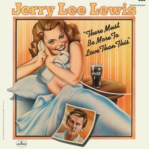 Альбом: Jerry Lee Lewis - There Must Be More To Love Than This