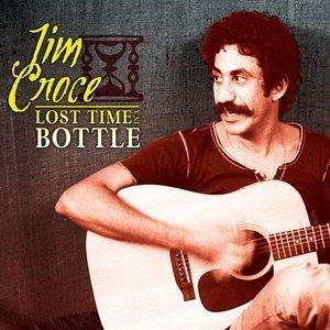 Альбом: Jim Croce - Lost Time in a Bottle