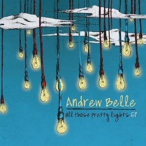 Альбом: Andrew Belle - All Those Pretty Lights EP