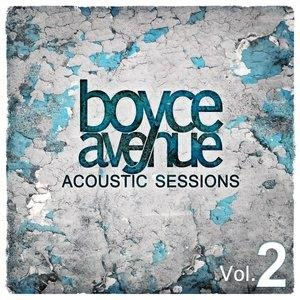 Альбом: Boyce Avenue - Acoustic Sessions, Vol. 2