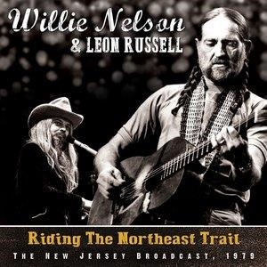 Альбом: Willie Nelson - Riding the Northeast Trail