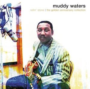 Альбом Muddy Waters - Rollin' Stone: The Golden Anniversary Collection
