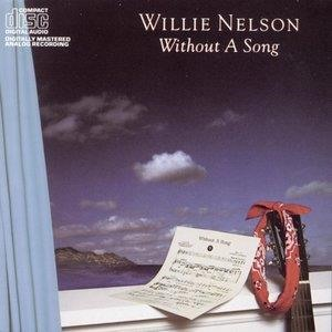 Альбом: Willie Nelson - Without A Song