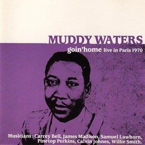 Альбом Muddy Waters - Goin'home-live in paris 1970