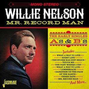 Альбом: Willie Nelson - Mr. Record Man - The Early Singles As & BS