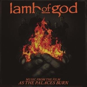 Альбом Lamb Of God - Music from the film As the Palaces Burn