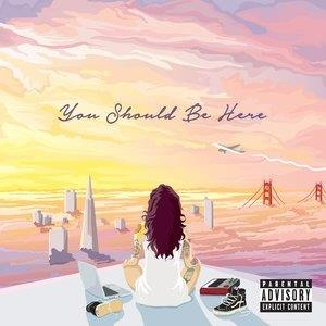 Альбом Kehlani - You Should Be Here