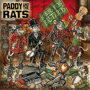 Альбом Paddy And The Rats - Hymns For Bastards