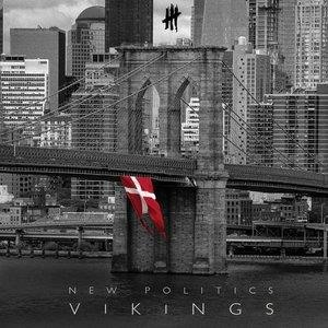 Альбом New Politics - Vikings