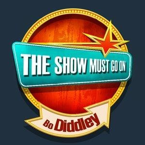 Альбом Bo Diddley - THE SHOW MUST GO ON with Bo Diddley
