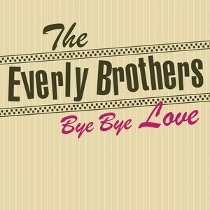 Альбом The Everly Brothers - Bye Bye Love