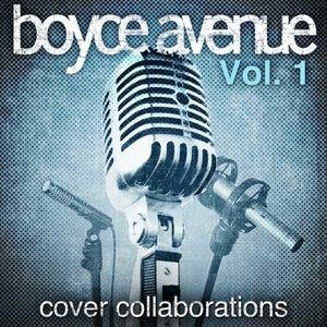 Альбом: Boyce Avenue - Cover Collaborations, Vol. 1