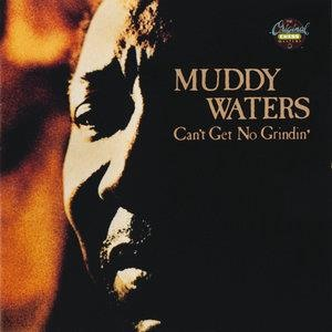Альбом Muddy Waters - Can't Get No Grindin'