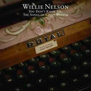 Альбом: Willie Nelson - You Don't Know Me: The Songs Of Cindy Walker