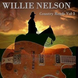 Альбом: Willie Nelson - Country Roads Volume 3