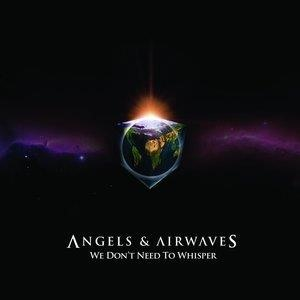 Альбом: Angels & Airwaves - We Don't Need To Whisper
