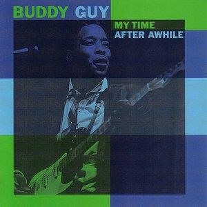 Альбом: Buddy Guy - My Time After Awhile