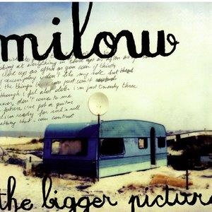 Альбом: Milow - The Bigger Picture