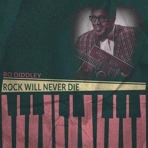 Альбом: Bo Diddley - Rock Will Never Die