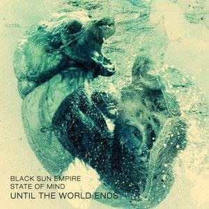 Альбом Black Sun Empire - Until The World Ends