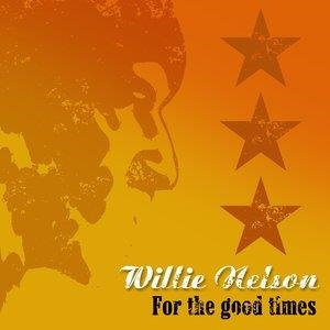 Альбом: Willie Nelson - For the Good Times