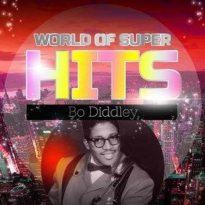 Альбом: Bo Diddley - World of Super Hits