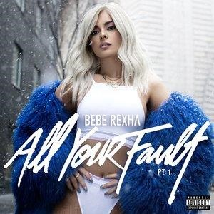 Альбом: Bebe Rexha - All Your Fault: Pt. 1
