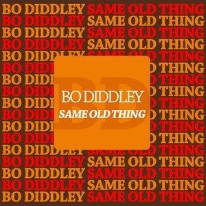 Альбом: Bo Diddley - Same Old Thing