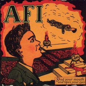 Альбом: AFI - Shut Your Mouth And Open Your Eyes