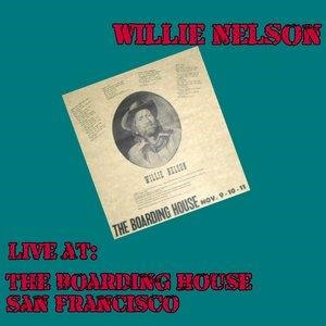 Альбом: Willie Nelson - Live at the Boarding House, San Francisco