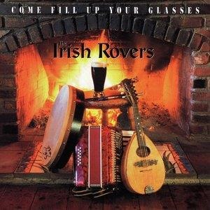 Альбом: The Irish Rovers - Come Fill Up Your Glasses