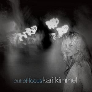 Альбом: Kari Kimmel - Out Of Focus