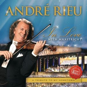 Альбом: Andre Rieu - In Love With Maastricht - A Tribute To My Hometown