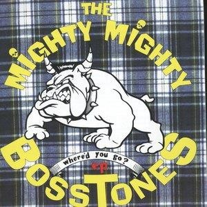 Альбом The Mighty Mighty Bosstones - Where'd You Go