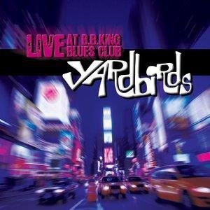 Альбом: The Yardbirds - Live at B.B. King Blues Club
