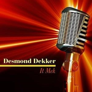 Альбом: Desmond Dekker - It Mek