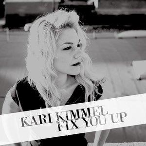Альбом: Kari Kimmel - Fix You Up