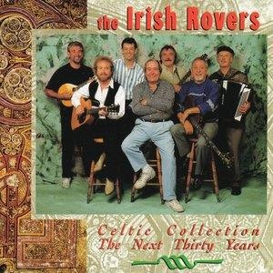 Альбом: The Irish Rovers - Celtic Collection, the Next Thirty Years