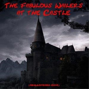 Альбом: The Wailers - The Fabulous Wailers At the Castle
