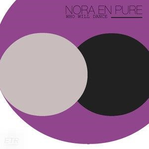 Альбом: Nora En Pure - Who Will Dance