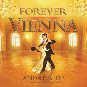 Альбом: Andre Rieu - Forever Vienna