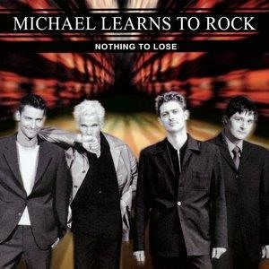 Альбом Michael Learns To Rock - Nothing To Lose