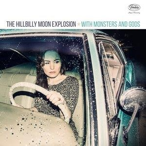 Альбом: The Hillbilly Moon Explosion - With Monsters and Gods