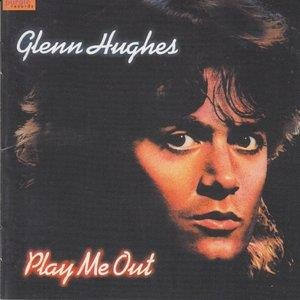 Альбом: Glenn Hughes - Play Me Out