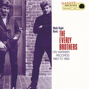 Альбом The Everly Brothers - Walk Right Back: The Everly Brothers On Warner Bros. 1960-1969