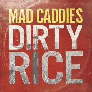 Альбом: Mad Caddies - Dirty Rice