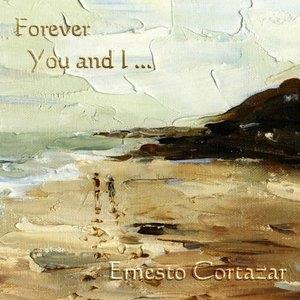 Альбом: Ernesto Cortazar - Forever You and I