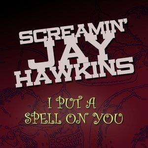 Альбом: Screamin' Jay Hawkins - I Put A Spell On You