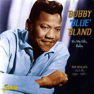 Альбом Bobby Bland - It's My Life, Baby: The Singles - As & Bs, 1951-1960